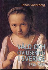 Våld och civilisering i Sverige 1750-1870