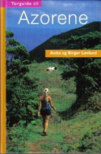 Turguide til Azorene - Anita Løvland, Birger Løvland | Inprintwriters.org