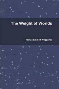 The Weight of Worlds