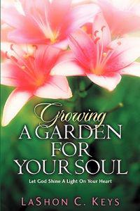 Growing A Garden For Your Soul