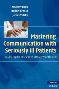 Mastering Communication with Seriously Ill Patients: Balancing Honesty with Empathy and Hope