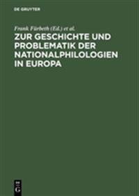Zur Geschichte Und Problematik Der Nationalphilologien in Europa