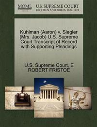Kuhlman (Aaron) V. Siegler (Mrs. Jacob) U.S. Supreme Court Transcript of Record with Supporting Pleadings