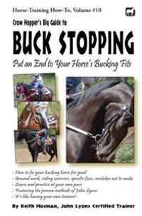 Crow Hopper's Big Guide to Buck Stopping: Put an End to Your Horse's Bucking Fits