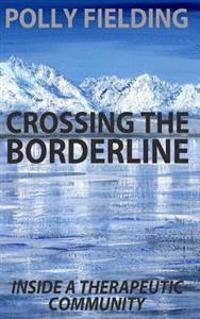Crossing the Borderline: Inside a Therapeutic Community