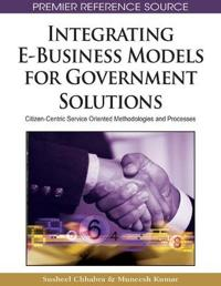 Integrating E-Business Models for Government Solutions