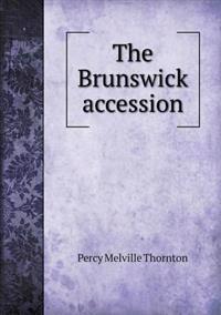 The Brunswick Accession