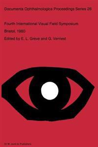Fourth International Visual Field Symposium Bristol, April 13-16,1980