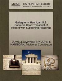 Gallagher V. Hannigan U.S. Supreme Court Transcript of Record with Supporting Pleadings