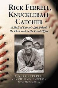 Rick Ferrell, Knuckleball Catcher