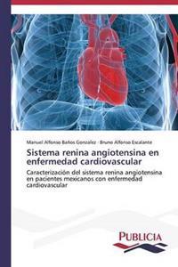 Sistema Renina Angiotensina En Enfermedad Cardiovascular