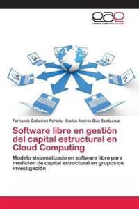 Software Libre En Gestion del Capital Estructural En Cloud Computing