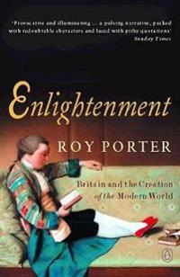 Enlightenment - britain and the creation of the modern world