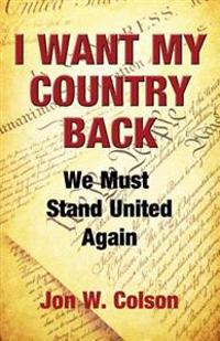 I Want My Country Back: We Must Stand United Again