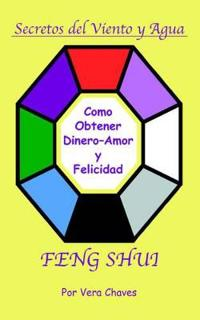 Feng Shui: The Spanish Language Guide to a Better Life