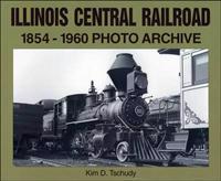 Illinois Central Railroad, 1875-1970: Photo Archive