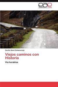 Viejos Caminos Con Historia