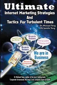 Ultimate Internet Marketing Strategies and Tactics for Turbulent Times