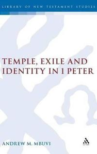 Temple, Exile and Identity in 1 Peter