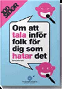 100 sidor om att tala inför folk för dig som hatar det