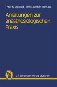 Anleitungen Zur Anasthesiologischen Praxis