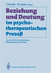 Beziehung Und Deutung Im Psychotherapeutischen Proze