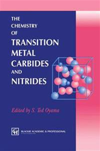 The Chemistry of Transition Metal Carbides and Nitrides