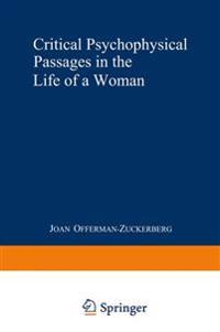 Critical Psychophysical Passages in the Life of a Woman