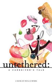 Untethered: A Caregiver's Tale