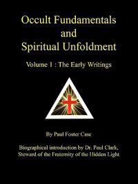 Occult Fundamentals and Spiritual Unfoldment - Volume 1
