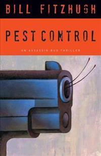 Pest Control: An Assassin Bug Thriller
