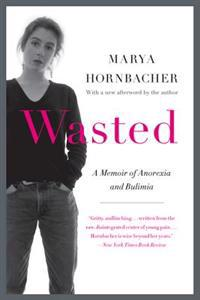 Wasted: A Memoir of Anorexia and Bulimia