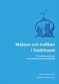 Makten och trafiken i Stadshuset : två vittnesseminarier om Stockholms kommunalpolitik