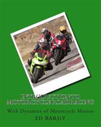 Introduction to Motorcycle Roadracing: With Dynamics of Motorcycle Motion