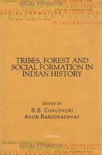Tribes, Forest and Social Formation in Indian History