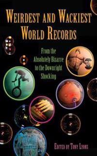 Weirdest and Wackiest World Records