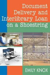 Document Delivery and Interlibrary Loans on a Shoestring (HTD)