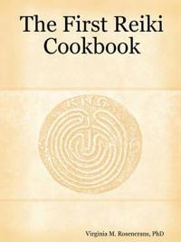 The First Reiki Cookbook