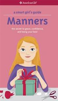 A Smart Girl's Guide  Manners  The Secrets to Grace  Confidence  and Being Your Best - Nancy Holyoke  Julia Bereciartu - böcker (9781609581893)     Bokhandel