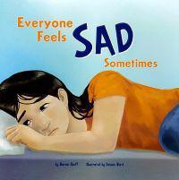Everyone Feels Sad Sometimes