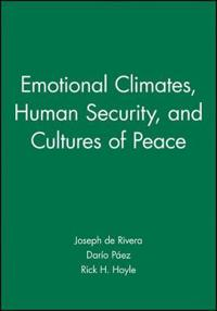 Emotional Climates, Human Security, and Cultures of Peace