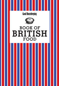 Good Housekeeping Book of British Food