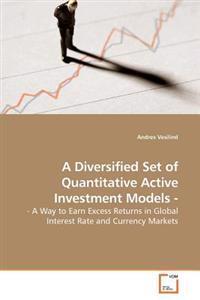 A Diversified Set of Quantitative Active Investment Models
