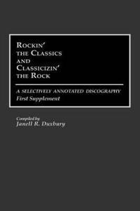 Rockin' the Classics and Classicizin' the Rock