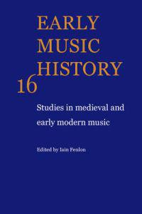 Early Music History: Volume 16