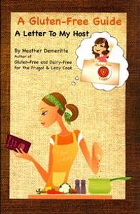 A Gluten-Free Guide: A Letter to My Host: A Paperback Guide to Give to Friends and Family to Help Prepare Safe and Enjoyable Meals