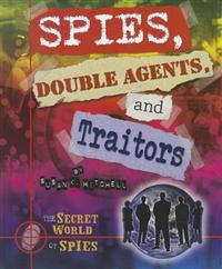 Spies, Double Agents, and Traitors