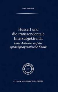 Husserl Und Die Transzendentale Intersubjektivität: Eine Antwort Auf Die Sprachpragmatische Kritik