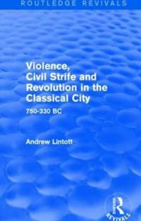 Violence, Civil Strife and Revolution in the Classical City