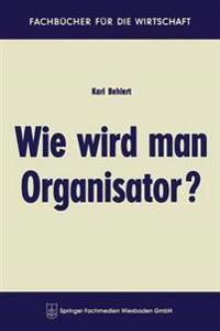 Wie Wird Man Organisator?